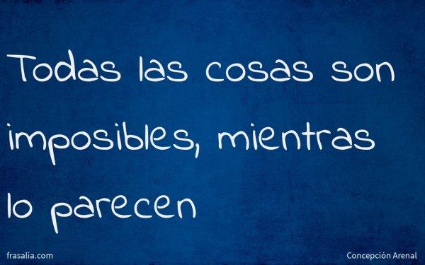 Todas las cosas son imposibles, mientras lo parecen