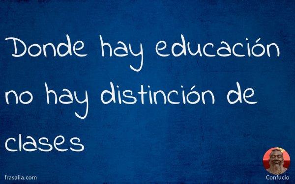 Donde hay educación no hay distinción de clases