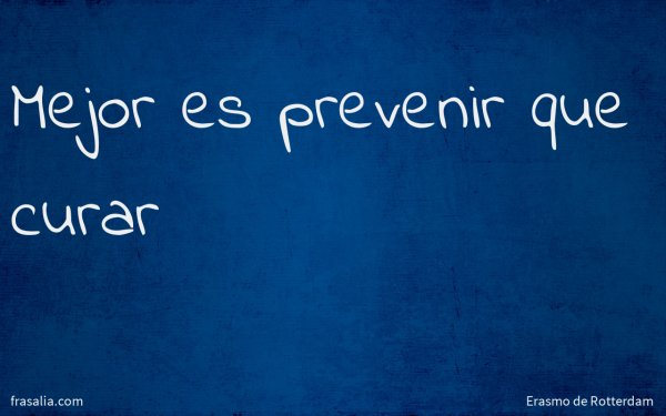 Mejor es prevenir que curar