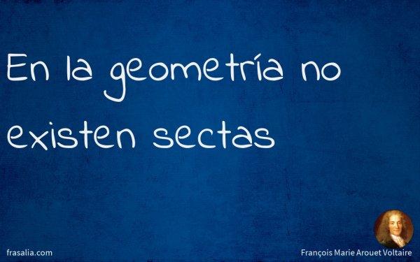 En la geometría no existen sectas
