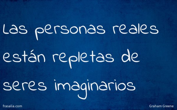 Las personas reales están repletas de seres imaginarios