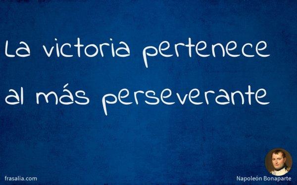 La victoria pertenece al más perseverante