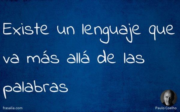Existe un lenguaje que va más allá de las palabras