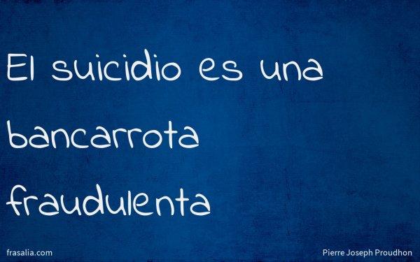 El suicidio es una bancarrota fraudulenta