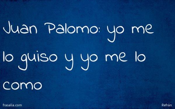 Juan Palomo: yo me lo guiso y yo me lo como