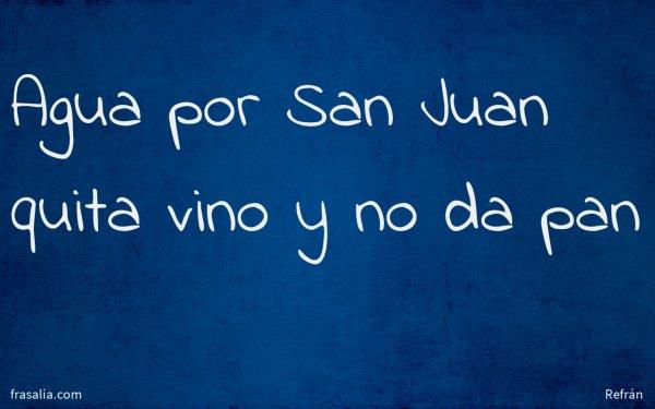 Agua por San Juan quita vino y no da pan