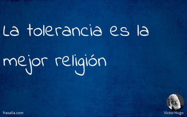 La tolerancia es la mejor religión