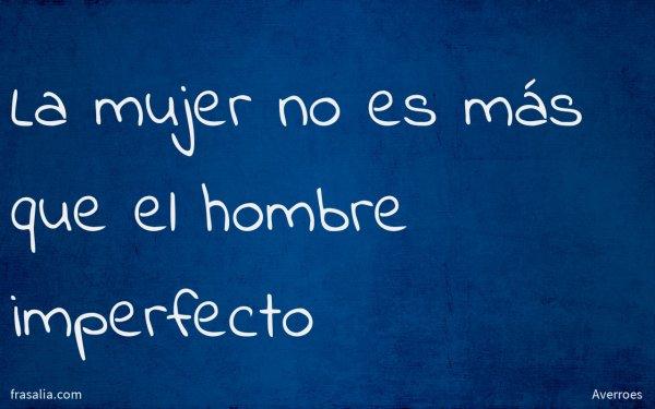 La mujer no es más que el hombre imperfecto