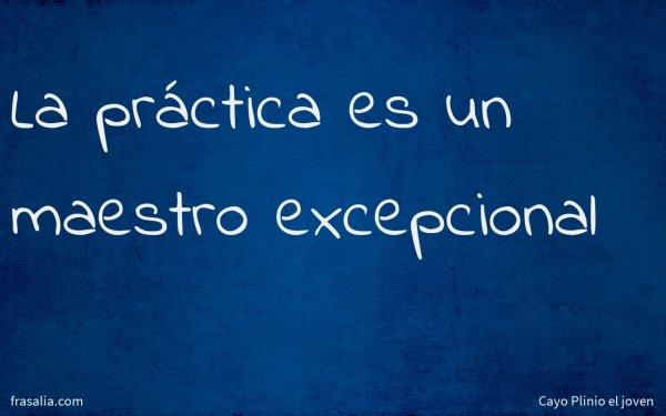 La práctica es un maestro excepcional